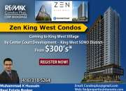 Zen King West Condos? Coming to King West Village by Center Court Development– King West S