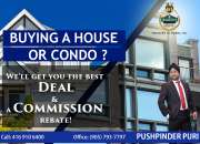 BUYING A HOUSE OR CONDO? WE'LL GET YOU THE BEST DEAL